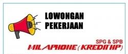 Dibutuhkan Sebagai SPG & SPB MILAPHONE (Kredit HP)